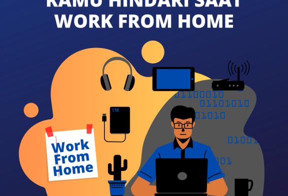 KESALAHAN YANG HARUS KAMU HINDARI SAAT WORK FROM HOME